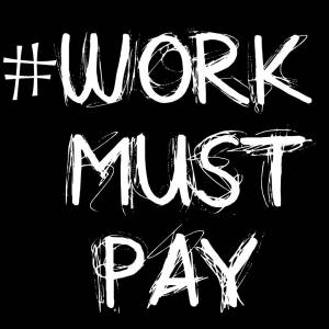 Work Must Pay